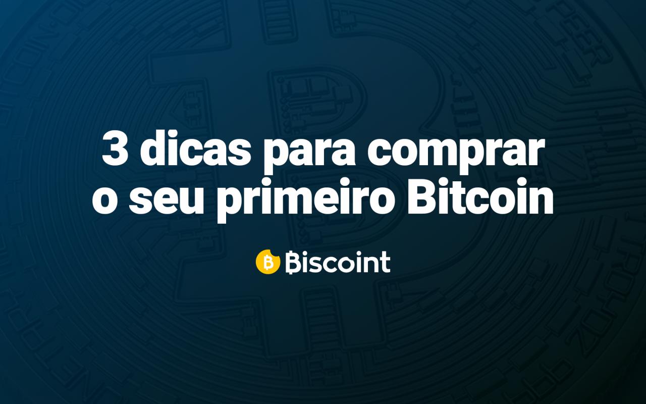 3 dicas para comprar o seu primeiro bitcoin