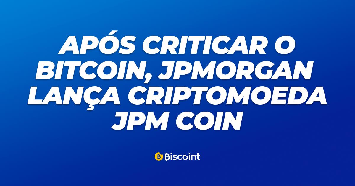 JPMorgan lança criptomoeda JPM Coin